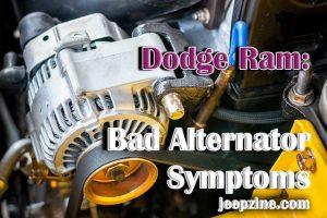 Dodge Ram Bad Alternator Symptoms